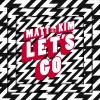 "Matt and Kim - ""Let's Go"""