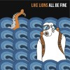 Like Lions - All Be Fine cover art