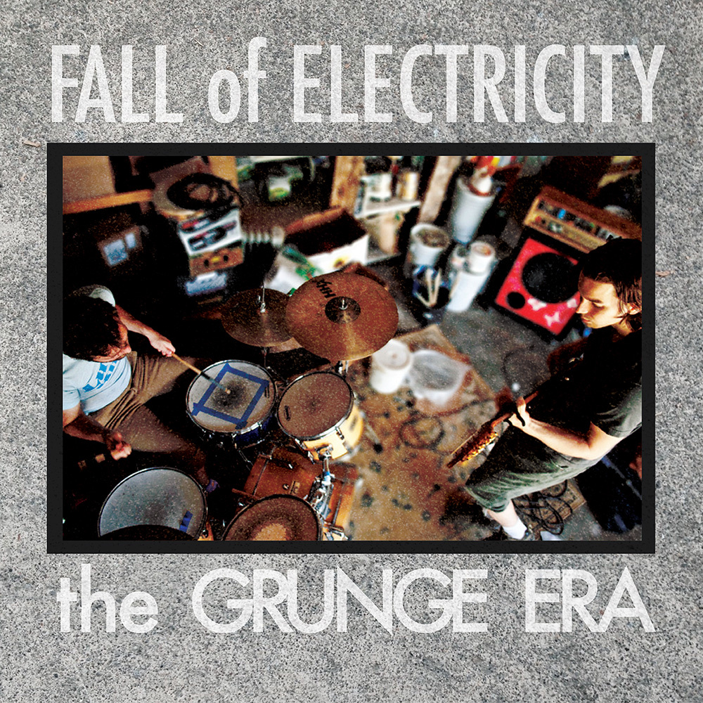 Fall of Electricity - The Grunge Era