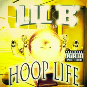 Lil_B_The_BasedGod_Hoop_Life-front-large